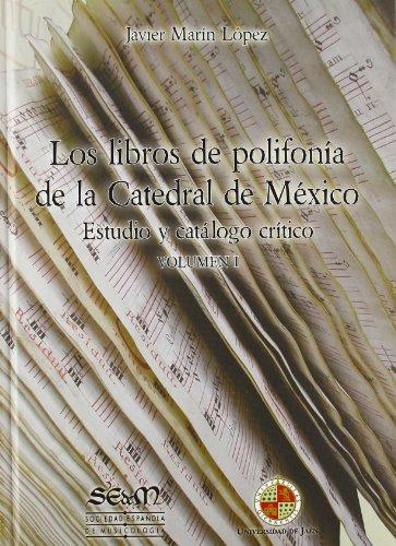 9788484396321: Los libros de polifonía de la Catedral de México: Estudio y catálogo crítico: 2 (Fuera de colección)