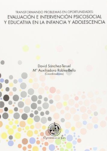 9788484397069: Transformando problemas en oportunidades: Evaluación e intervención psicosocial y educativa en la infancia y adolescencia (Huarte de San Juan. Serie Psicología)