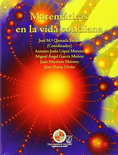 Matemáticas en la vida cotidiana: Juan; Martínez Moreno,