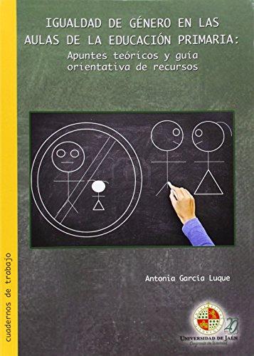 9788484398127: Igualdad de género en las aulas de la Educación Primaria: apuntes teóricos y guía orientativa de recursos. (Cuadernos de Trabajo)