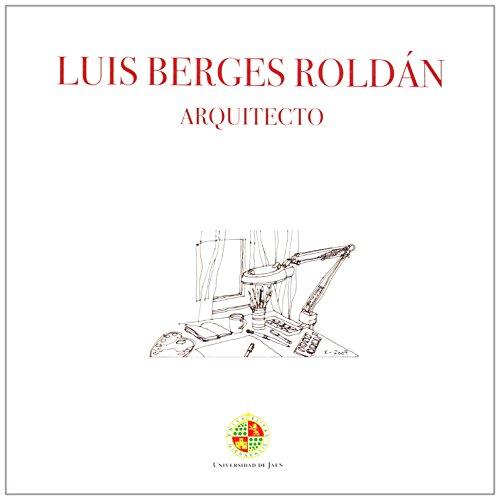 9788484398172: Luis Berges Roldán: arquitecto