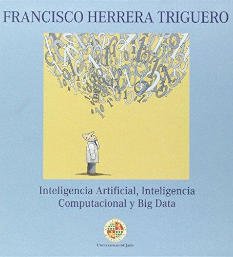 INTELIGENCIA ARTIFICIAL, INTELIGENCIA COMPUTACIONAL Y BIG DATA (Libro + DVD): Francisco Herrera ...