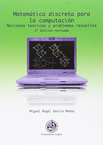 9788484399162: Matemática discreta para la computación. (2º edición revisada): Nociones teóricas y problemas resueltos (Techné)