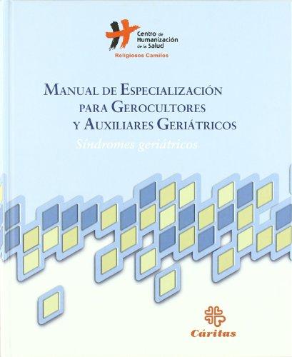 9788484403463: Manual De Especialización Para Gerocultores y Auxiliares Geriátricos: Síndromes Geriátricos (Manuales Prácticos)