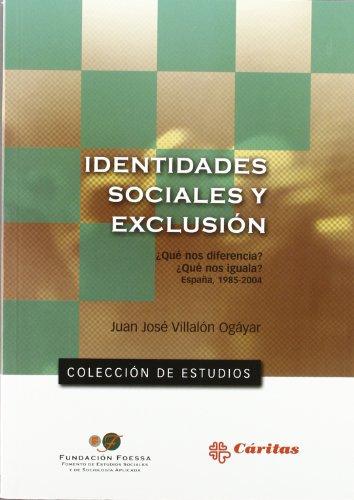 9788484403708: Identidades sociales y exclusión social : ¿qué nos diferencia? ¿qué nos iguala?, España 1985-2004