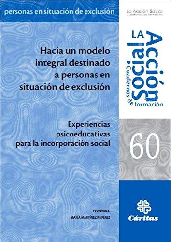9788484404781: Hacia un modelo integral destinado a personas en situación de exclusión