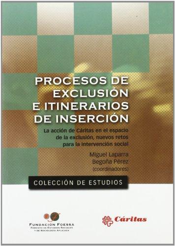 9788484405023: Procesos de exclusión e intinerarios de inserción (FOESSA.Colección estudios)
