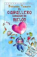 9788484410560: Caballero Corazon De Melon, El