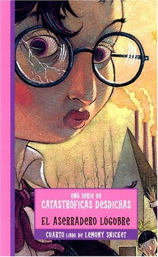 9788484412199: El Aserradero Lugubre = The Miserable Mill (Series Of Unfortunate Events) (Spanish Edition)