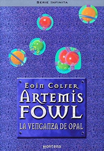 9788484412472: La venganza de Opal (Artemis Fowl 4) (Serie Infinita)