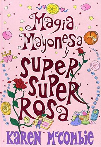 9788484412793: Magia Mayonesa y super super rosa (CHICAS PLUS)