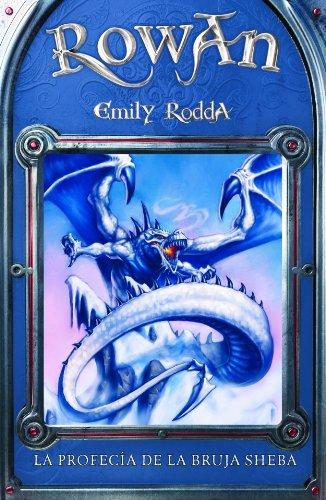 La profecia de la bruja Sheba / Rowan of Rin (Rowan/ Rowan of Rin) (Spanish Edition) (8484413799) by Rodda, Emily