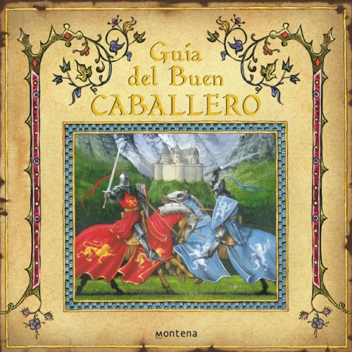 9788484413813: Guia del buen caballero/ How To Be a Knight (Spanish Edition)