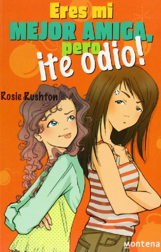 9788484413905: Eres mi mejor amiga, pero te odio / You're My Best Friend - I Hate You! (Spanish Edition)