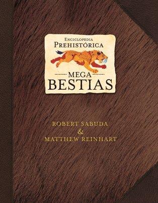 9788484414025: Enciclopedia Prehistorica/ Prehistoric Encyclopedia: Mega Bestias/ Mega Beasts (Spanish Edition)