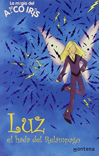 9788484414117: Luz, el hada del relampago/ Storm, The Lightning Fairy (La Magia Del Arco Iris: Las Hadas Del Tiempo/ the Magic of the Rainbow: Wheather Fairies) (Spanish Edition)