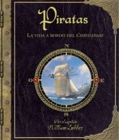 9788484414292: Piratas/ Pirate: La Vida a Bordo Del Ciervo Veloz/ Life Aboard the Fast Deer (Spanish Edition)