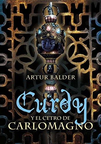 9788484414360: Curdy y el cetro de Carlomagno/ Curdy and the Scepter of Carlomagno (Infinita/ Infinite) (Spanish Edition)