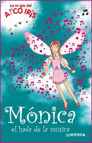 9788484414513: Mónica, el hada de la música (La magia del arcoiris 16): La Magia del Arco Iris