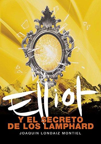 ELLIOT Y EL SECRETO DE LOS LAMPHARD - Londaiz Montiel,Joaquín