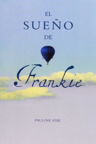 9788484415350: El sueno de Frankie/ Flying For Frankie (Spanish Edition)