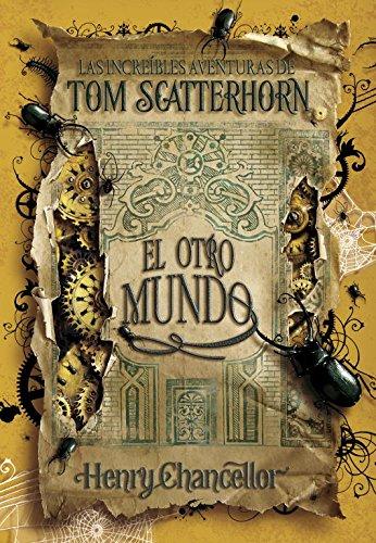 9788484415503: El otro mundo (Las increíbles aventuras de Tom Scatterhorn 2)
