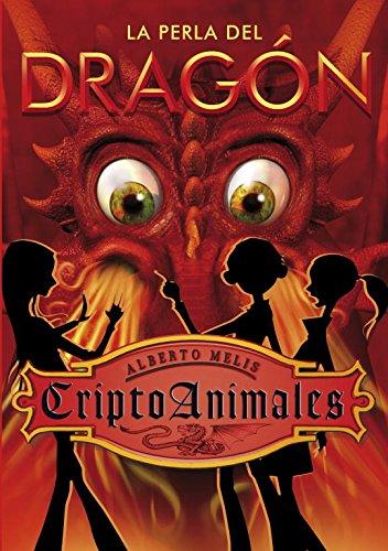 La perla del dragon / Dragon Pearl (Criptoanimales / Criptoanimals) (Spanish Edition): ...