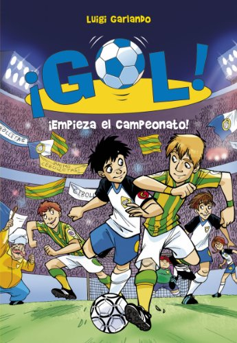 9788484416111: Empieza el campeonato! / The Championship Starts! (Gol / Goal) (Spanish Edition)