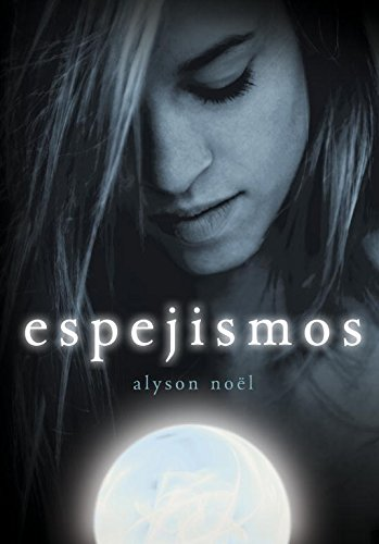 Espejismos (Eternidad 2): Noel,Alyson