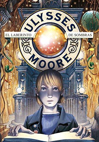 9788484416623: El laberinto de sombras / The Shadow Labyrinth (Ulysses Moore) (Spanish Edition)