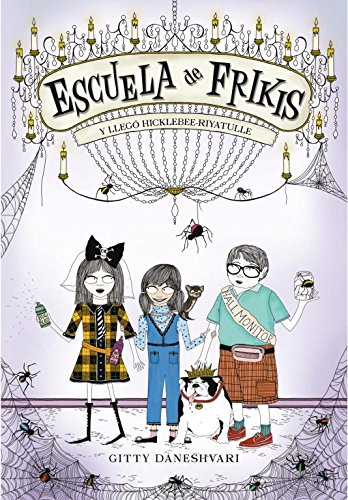 9788484416654: Y llegó Hicklebee-Riyatulle / Class Is Not Dismissed! (Escuela de frikis / School of Fear) (Spanish Edition)