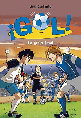 9788484416739: Gol: la gran final (Serie ¡Gol!)