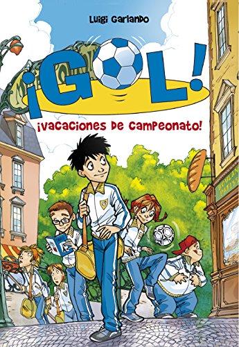 9788484416746: Vacaciones de campeonato! / Vacation Championship! (Gol / Goal) (Spanish Edition)