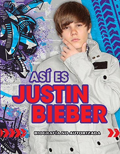 9788484416999: Asi es Justin Bieber / Justin Bieber Uncovered: Biografia no autorizada / Unauthorized (Spanish Edition)