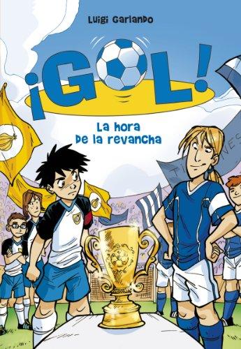 9788484417132: La hora de la revancha / The Hour of Revenge (Gol / Goal) (Spanish Edition)