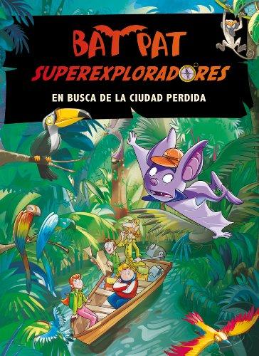 9788484417521: Bat Pat. Súperexploradores 1. En Busca De La Ciudad Perdida
