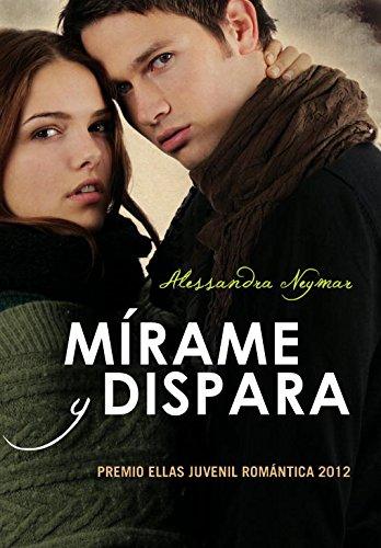 9788484418788: Mírame y dispara / Look and shoot (Spanish Edition)