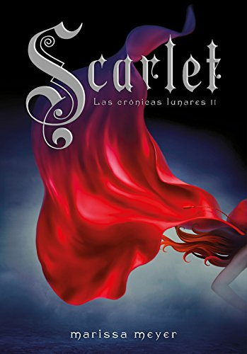 9788484418924: Scarlet (Cronicas Lunares 2) (Las crónicas lunares/Lunar Chronicles) (Spanish Edition)
