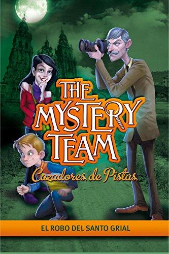 9788484419136: El robo del Santo Grial (Serie The Mystery Team. Cazadores de pistas 2) (NARRATIVA JUVENIL)