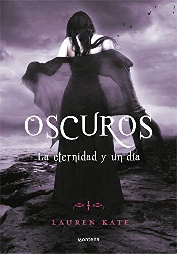9788484419402: La eternidad y un día (saga Oscuros) (ELLAS MONTENA)