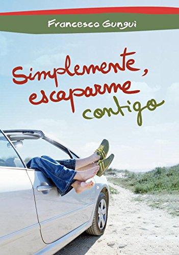 9788484419716: Simplemente, escaparme contigo / Just run away with you (Spanish Edition)
