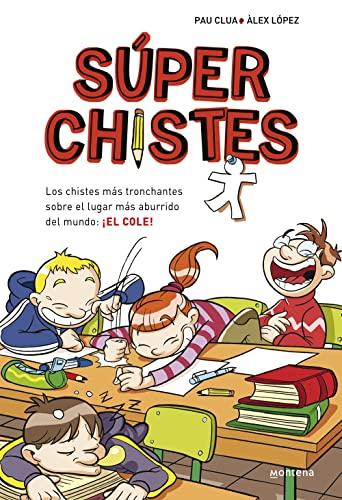 9788484419921: Súper chistes / Super Jokes: Los chistes más tronchantes sobre el lugar más aburrido del mundo: El Cole! / The Most Hilarious Jokes About the Most Boring Place in the World: the S (Spanish Edition)