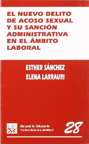 9788484420088: El nuevo delito de acoso sexual y su sanción administrativa en el ámbito laboral