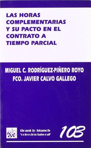 9788484421160: Las horas complementarias y su pacto en el contrato a tiempo parcial