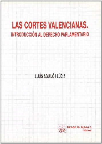 9788484421269: Las Cortes Valencianas . Introducción al derecho parlamentario
