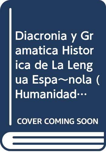 9788484421801: Diacronia y gramatica historica dela lengua española (Humanidades)