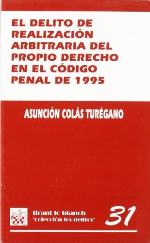 9788484422402: El delito de realización arbitraria del propio derecho en el código penal de 1995