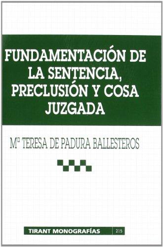 9788484424963: Fundamentación de la sentencia , preclusión y cosa juzgada