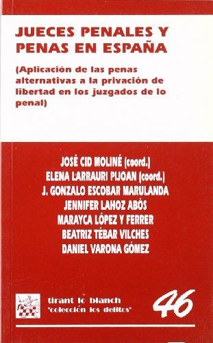 9788484425922: Jueces penales y penas en España . Aplicación de las penas alternativas a la privación de libertad en los juzgados de lo penal