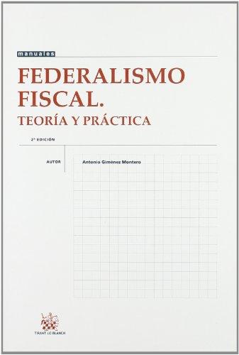 9788484429197: Federalismo Fiscal. Teoría y Práctica